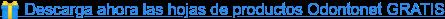 Descarga ahora las hojas de productos Odontonet GRATIS